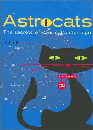 Astrocats: The Secrets of Your Cat's Star Sign