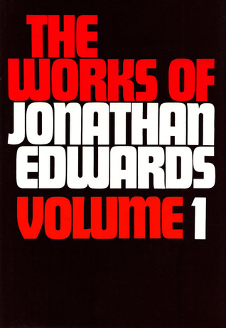 The Works of Jonathan Edwards: Volume 1