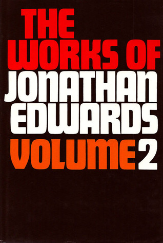 The Works of Jonathan Edwards: Volume 2