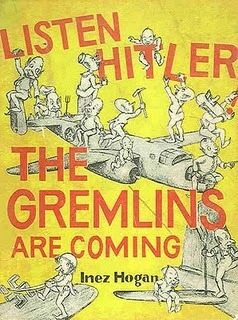 Listen Hitler! The Gremlins are Coming