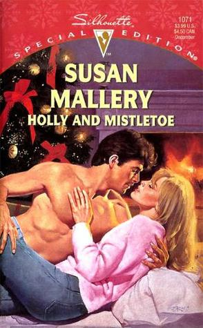 Holly and Mistletoe (Hometown Heartbreakers, #6) by Susan Mallery
