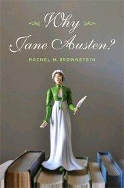 Why Jane Austen? by Rachel M. Brownstein