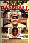 All-Time Greatest Who's Who in Baseball 1872-1990