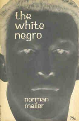 The White Negro by Norman Mailer