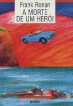 A Morte de Um Herói by Frank Ronan