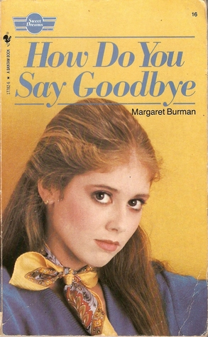 How Do You Say Goodbye by Margaret Burman