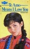 Te Amo Means I Love You (Sweet Dreams, #47)