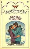 Gentle Torment
