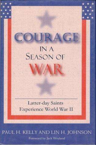 Courage in a season of war: Latter-day Saints experience World War II