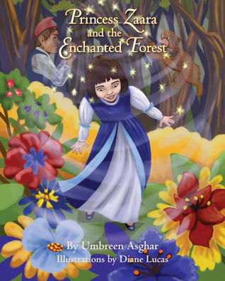 Princess Zaara and the Enchanted Forest by Umbreen Asghar