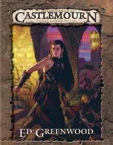Ed Greenwoods Castlemourn Campaign Setting