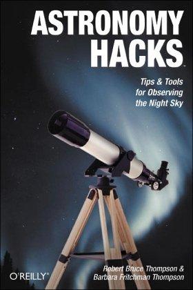Astronomy Hacks by Robert Bruce Thompson