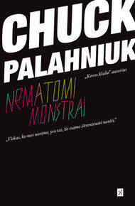 Nematomi monstrai/Invisible monsters