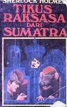 Sherlock Holmes: Tikus Raksasa dari Sumatra