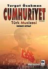 Cumhuriyet by Turgut Özakman