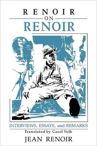 Renoir on Renoir: Interviews, Essays, and Remarks