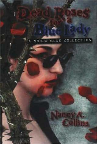 Dead Roses for a Blue Lady (Sonja Blue, #6)