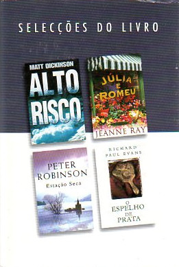 Selecções do Livro: Alto risco; Júlia e Romeu; Estação seca; O espelho de prata