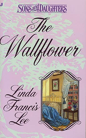 The Wallflower by Linda Francis Lee