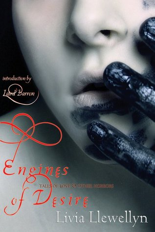 Engines of Desire by Livia Llewellyn