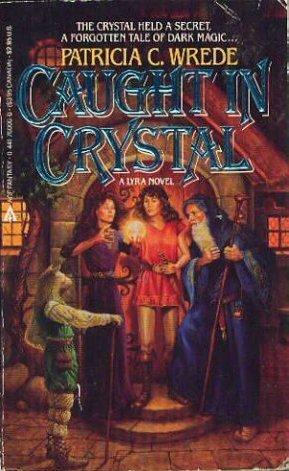 Caught in Crystal (Lyra #4)