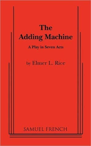The Adding Machine: A Play in Seven Acts
