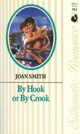 By Hook Or By Crook (Silhouette Romance, No 591)