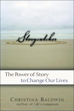 Storycatcher by Christina Baldwin