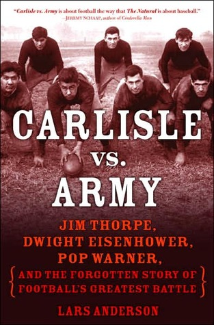 carlisle-vs-army-jim-thorpe-dwight-eisenhower-pop-warner-and-the-forgotten-story-of-football-s-greatest-battle