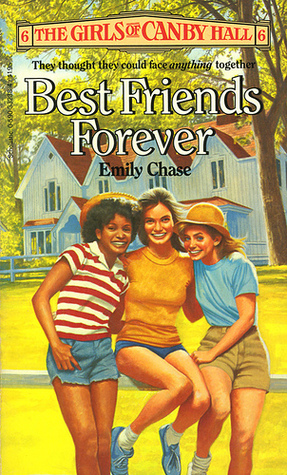 Best Friends Forever (The Girls of Canby Hall, #6)