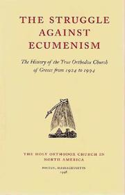 Struggle Against Ecumenism : The History of the True Orthodox Church of Greece