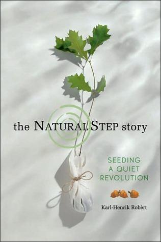 The Natural Step Story by Karl-Henrik Robert