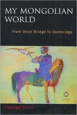 My Mongolian World: From Onon Bridge to Cambridge