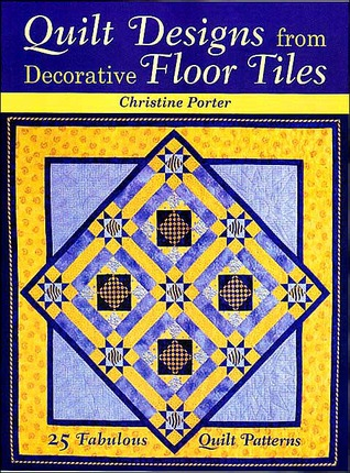 Quilt Designs From Decorative Floor Tiles By Christine Porter