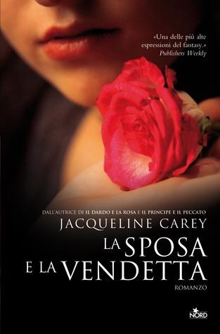 La sposa e la vendetta by Jacqueline Carey