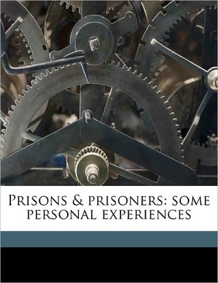 Prisons & Prisoners: Some Personal Experiences