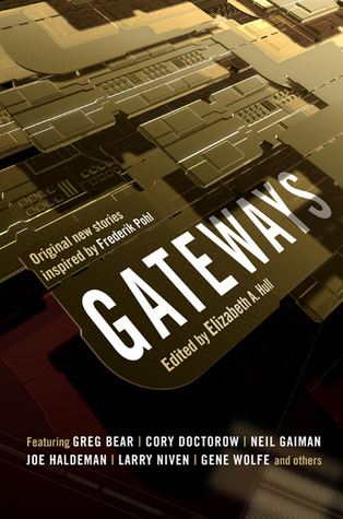 Gateways: A Feast of Great New Science Fiction Honoring Grand Master Frederik Pohl