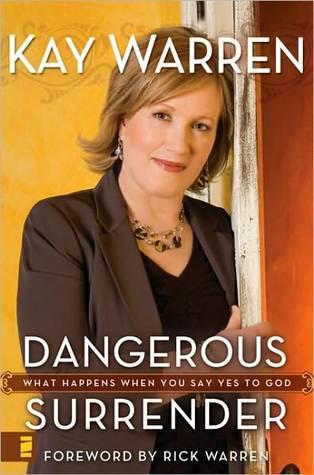 Dangerous Surrender by Kay  Warren