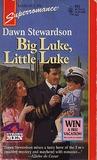 Big Luke, Little Luke by Dawn Stewardson