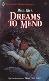 Dreams to Mend (Harlequin Superromance No. 273)