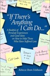 If There's Anything I Can Do--: A Bookful of Personal Experiences and Good Ideas on How to Help Those Who Have Suffered Loss