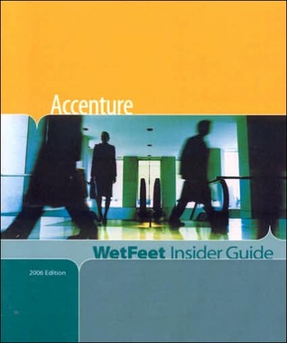 Accenture: Wetfeet Insider Guide, 2006 Edition