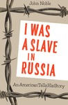 I was a Slave in Russia