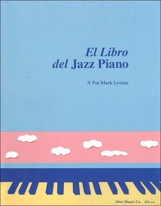 El Libro del Jazz Piano: The Jazz Piano Book, Spanish Edition