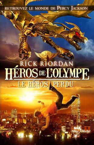 Le Héros perdu (Héros de l'Olympe, #1)