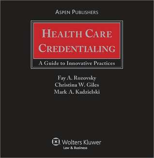Health Care Credentialing: A Guide to Innovative Practices