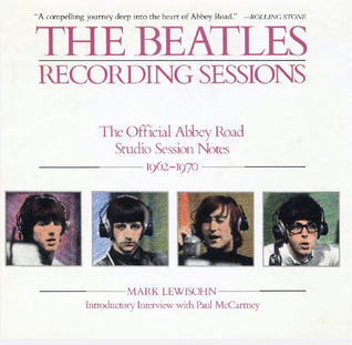 The Beatles: Recording Sessions: The Official Abbey Road Studio Session Notes 1962-1970