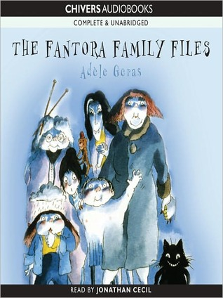 The Fantora Family Files by Adèle Geras