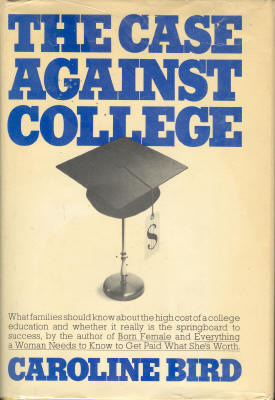 a review of caroline birds the case against college