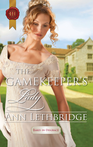 The Gamekeeper's Lady by Ann Lethbridge